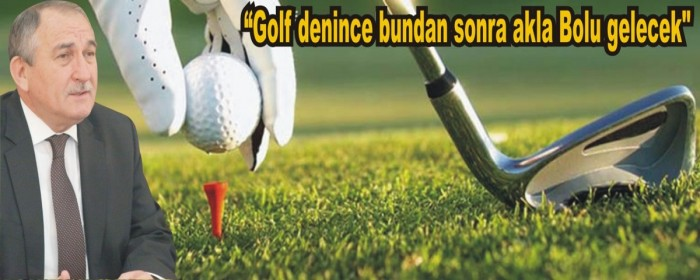 Bolu'da Golf Turizmi başlayacak