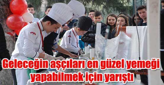 Geleceğin aşçıları en güzel yemeği yapabilmek için yarıştı