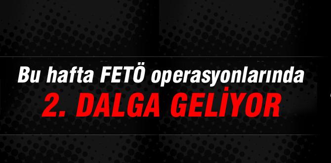 FETÖ operasyonlarında 2. dalga