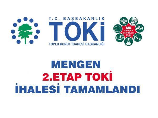 MENGEN 2.ETAP TOKİ İHALESİ TAMAMLANDI