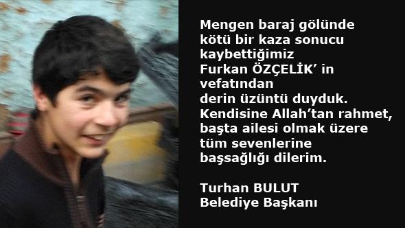 Mengen Belediye Başkanı Turhan Bulut'tan başsağlıgı