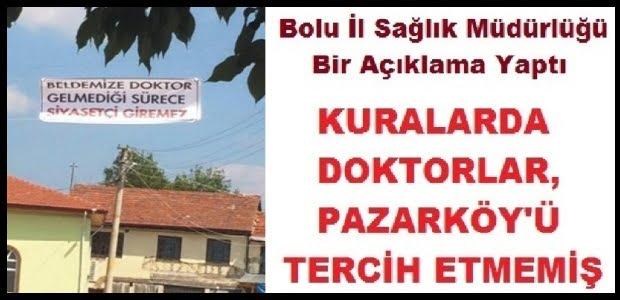 DOKTORLAR, PAZARKÖY'Ü TERCİH ETMEMİŞ